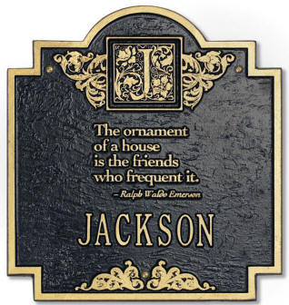 "House plaque quote ""The ornament of a house is the friends who frequent it"""